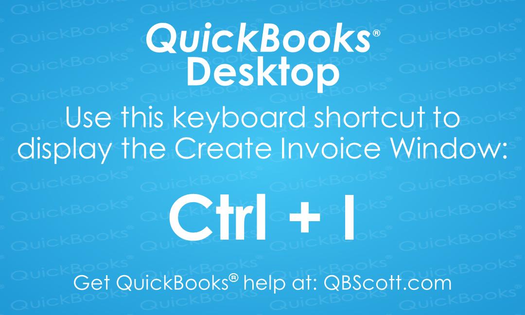 Create Invoice Window QuickBooks Desktop Keyboard Shortcut QB Scott - Create invoice in quickbooks