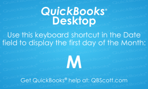 QuickBooks Keyboard Shortcuts First day of Month QBScott.com Scott Meister, CPA