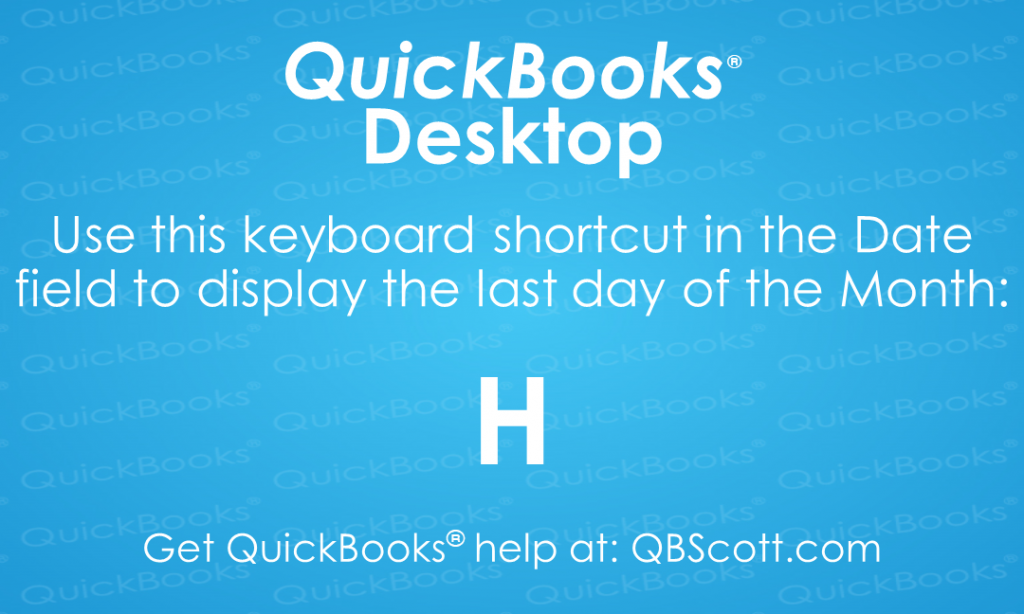 QuickBooks Keyboard Shortcuts Last day of Month QBScott.com Scott Meister, CPA