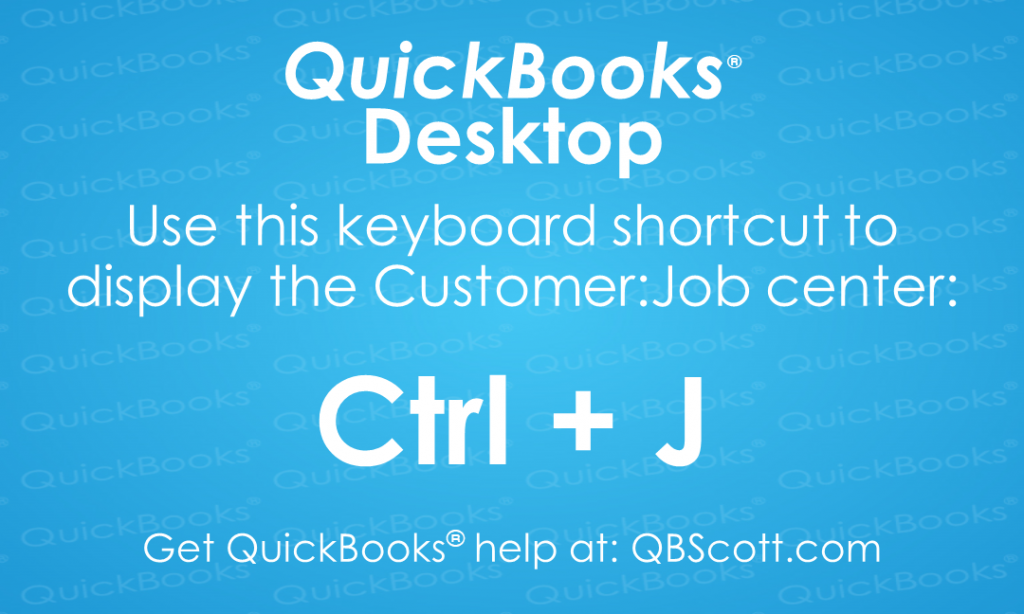 QuickBooks Keyboard Shortcuts Customer Job QBScott.com Scott Meister, CPA
