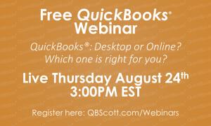 QuickBooks Webinar Desktop or Online? QBScott.com Scott Meister, CPA