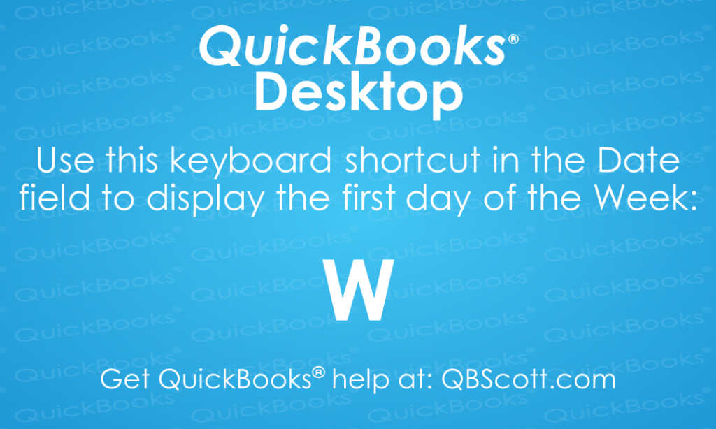 QuickBooks Keyboard Shortcuts First day of Week QBScott.com Scott Meister, CPA