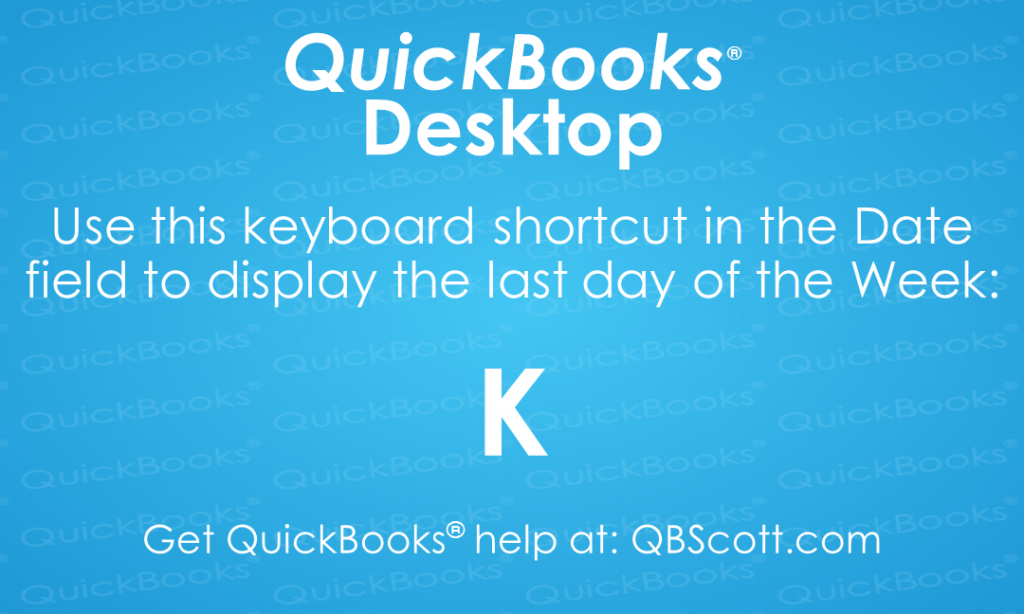 QuickBooks Keyboard Shortcuts Last day of Week QBScott.com Scott Meister, CPA