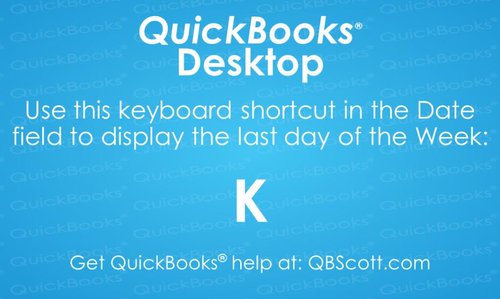 QuickBooks Keyboard Shortcuts Last day of Week QBScott.com Scott Meister, CPA