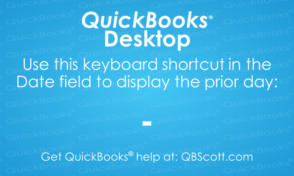 QuickBooks Keyboard Shortcuts - key Previous day