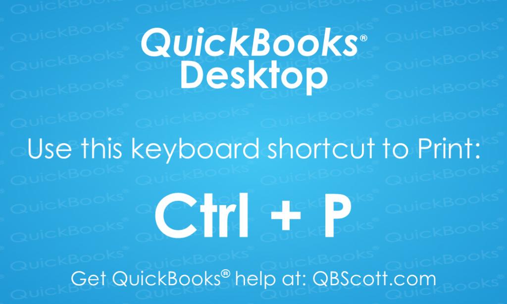 QuickBooks Keyboard Shortcuts Ctrl P Print
