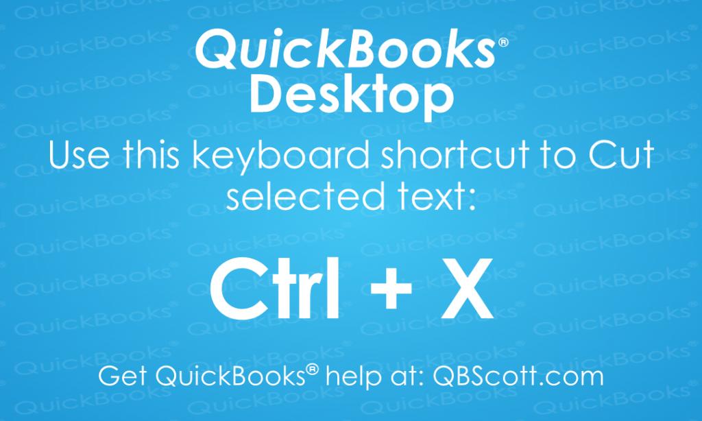 QuickBooks Keyboard Shortcuts Ctrl X Cut text