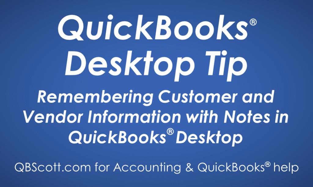 Notes, Customer, Vendor, QuickBooks, QuickBooks Pro, QuickBooks Premier, QuickBooks Enterprise