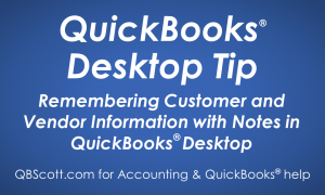 Notes, Customer, Vendor, QuickBooks, QuickBooks Pro, QuickBooks Premier, QuickBooks Enterprise
