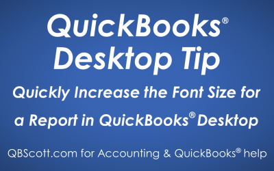 Quickly Increase the Font Size for a Report in QuickBooks Desktop